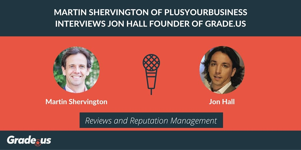 Martin Shervington of PlusYourBusiness Interviews Jon Hall: Reviews and Reputation Management
