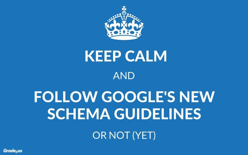 Keep Calm and Follow Google's New Schema Guidelines… Or Not (Yet)