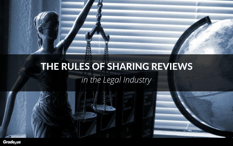 The Rules of Sharing Reviews in the Legal Industry