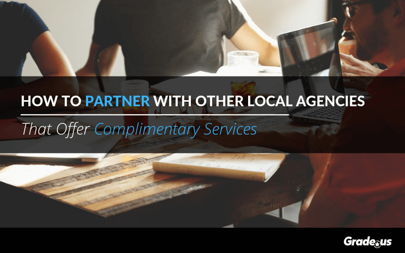 How To Partner With Other Local Agencies That Offer Complimentary Services