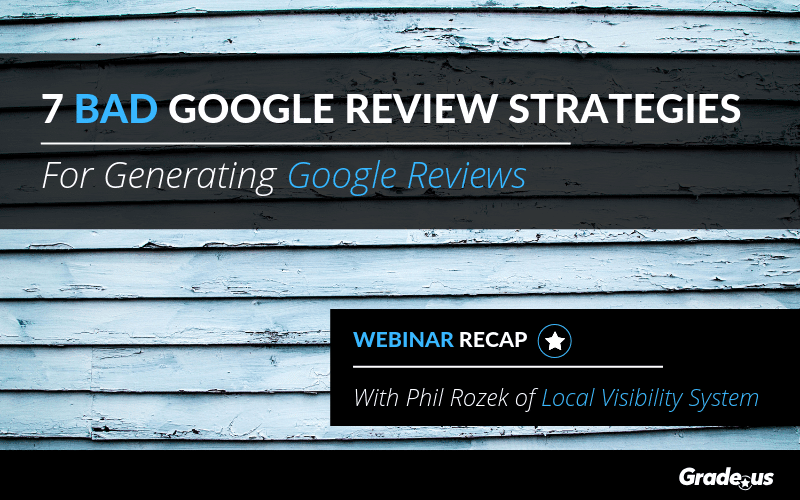 7 Bad Google Review Strategies For Generating Reviews