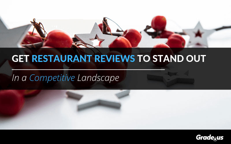 Get Restaurant Reviews To Stand Out In a Competitive Landscape