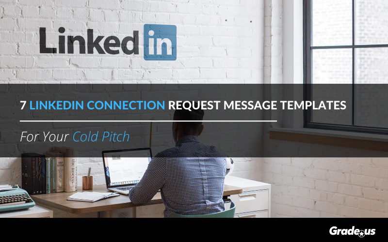 7 LinkedIn Connection Request Message Templates For Your Cold Pitch